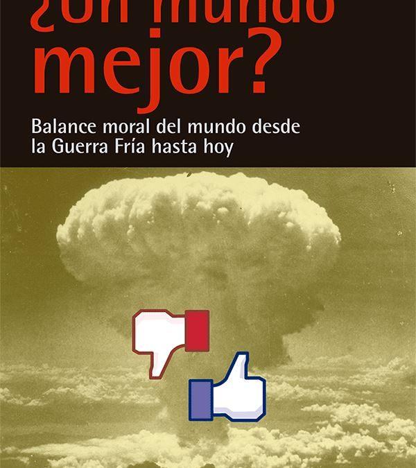 Presentació del llibre ¿Un mundo mejor? Balance moral del mundo desde la Guerra Fría hasta hoy, de Norbert Bilbeny i Eulàlia Solé