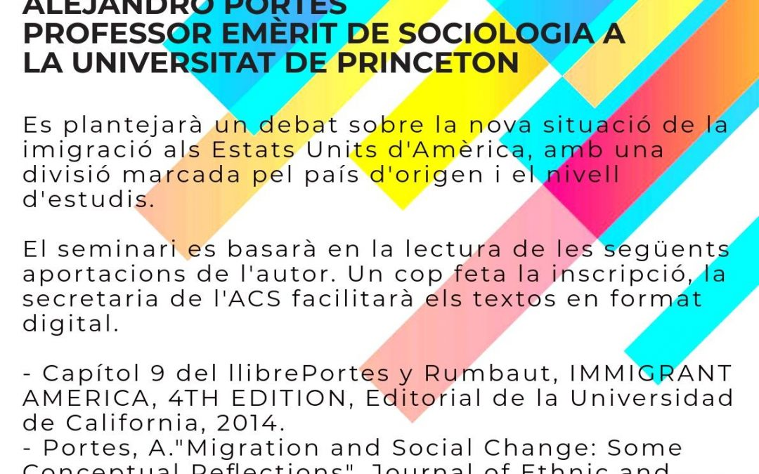 "Seminari ""United States: Bifurcated Immigration and the End of Compassion"", a càrrec d'Alejandro Portes, professor emèrit de Sociologia a Princeton University"
