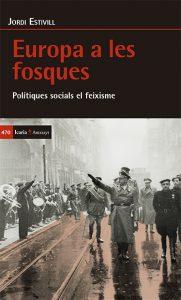 Presentació del llibre Europa a les fosques. Polítiques socials en el feixisme, de Jordi Estivill