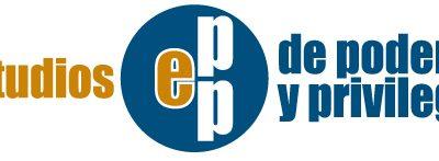 El grup de recerca. Estudios de Poder y Privilegio (EPP-UB)
