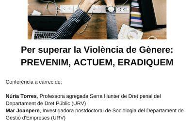 Conferència 25N. Per superar la Violència de Gènere: Prevenim, Actuem, Eradiquem, 5 de desembre a les 18h al Campus Catalunya URV